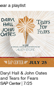 Daryl Hall & John Oates and Tears for Fears SAP Center | 7/25 link