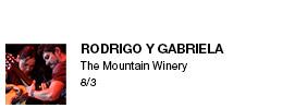Rodrigo y Gabriela The Mountain Winery 8/3 link
