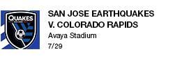 San Jose Earthquakes v. Colorado Rapids Avaya Stadium 7/29 link