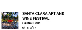 Santa Clara Art and  Wine Festival Central Park 9/16-9/17 link