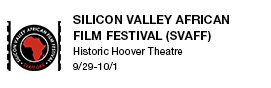 Silicon Valley African Film Festival (SVAFF) Historic Hoover Theatre 9/29-10/1 link