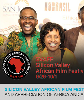 Silicon Valley African Film Festival promotes an understanding and appreciation of Africa and Africans through moving images link