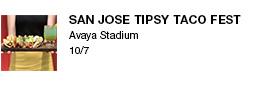 San Jose Tipsy Taco Fest Avaya Stadium 10/7 link