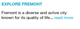 Fremont is a diverse and active city known for its quality of life... read more link