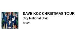 Dave Koz Christmas Tour  City National Civic   12/21 link