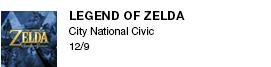 Legend of zelda City National Civic      12/9 link